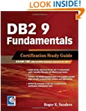 DB2 9 Fundamentals: Certification Study Guide
