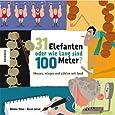 31 Elefanten oder wie lang ist ein Meter?!
