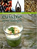 Les plaisirs gourmands de la cuisine ayurv�dique : 60 recettes bienfaisantes en harmonie avec la nature par Pomana