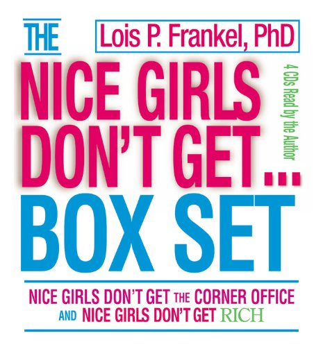 Nice Girls Don't Get...: Nice Girls Don't Get the Corner Office and Nice Girls Don't Get Rich