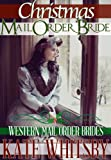 Christmas Mail Order Bride - A Historical Mail Order Bride Novel (Western Mail Order Brides: Book 1)