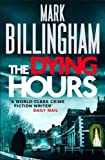 Mark Billingham The Dying Hours (Tom Thorne Novels)