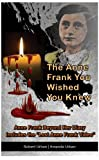 img - for The Anne Frank You Wished You Knew: Anne Frank Beyond Her Diary Includes The Lost Anne Frank Video book / textbook / text book