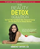 img - for The Beauty Detox Solution: Eat Your Way to Radiant Skin, Renewed Energy and the Body You've Always Wanted book / textbook / text book