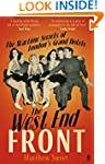 The West End Front: The Wartime Secre...