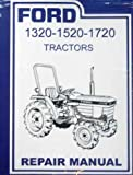 COMPLETE FORD TRACTOR 1320, 1520, 1720 FACTORY REPAIR SHOP & SERVICE MANUAL. 1987 1988 1989 1990 1991 1992 1993 1994 1995 1996 1997 1998 1999 2000