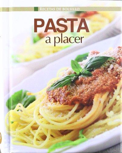 Pasta A Placer - Recetas De Bolsillo