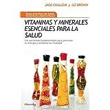 Vitaminas y minerales esenciales para la salud: Los nutrientes fundamentales para potenciar tu energía y aumentar...
