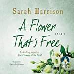 A Flower That's Free: Part One | Sarah Harrison