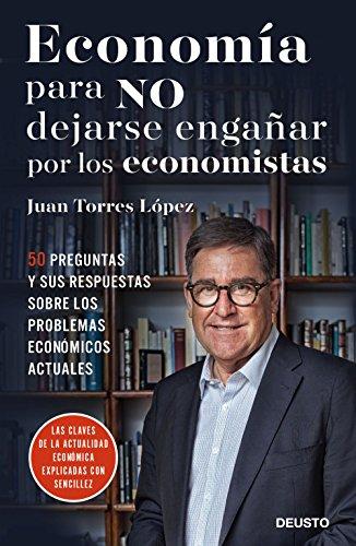 Economía Para Los Que No Entienden A Los Economistas (Sin colección)