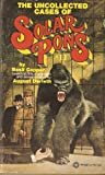 The Uncollected Cases of Solar Pons (The Adventures of Solar Pons, No. 11) (0523406576) by Basil Copper