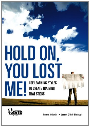 Hold On You Lost Me: Use Learning Styles To Create Training