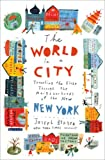 img - for The World in a City: Traveling the Globe Through the Neighborhoods of the New New York book / textbook / text book