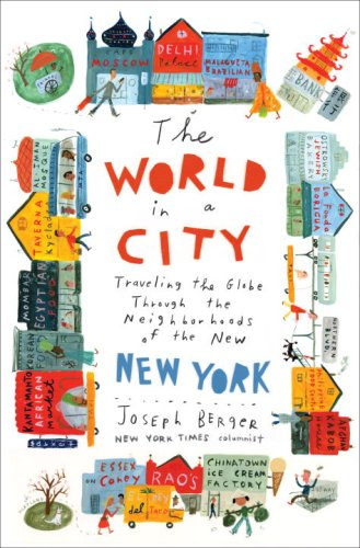 The World in a City: Traveling the Globe Through the...