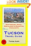Tucson, Arizona Travel Guide - Sights...