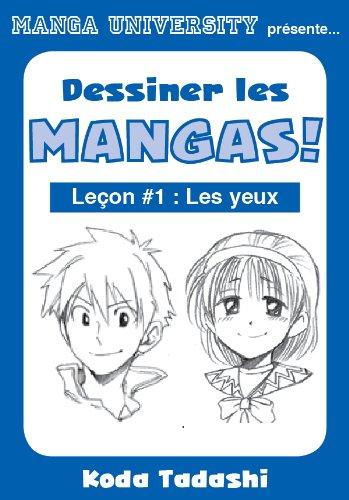 Manga University présente … Dessiner les mangas ! Leçon #1 : Les yeux