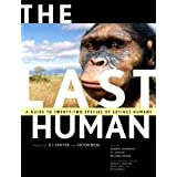 The Last Human: A Guide to Twenty-Two Species of Extinct Humans ~ Ian Tattersall