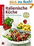 Kochen & Genie�en Italienische K�che:...