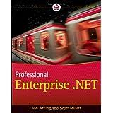 Professional Enterprise.NET (Wrox Programmer to Programmer)by Jon Arking