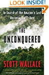 The Unconquered: In Search of the Ama...