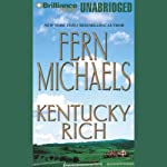 Kentucky Rich: Kentucky #1 (       UNABRIDGED) by Fern Michaels Narrated by Laural Merlington