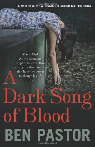 Dark Song of Blood, A (Martin Bora Series)