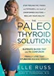 The Paleo Thyroid Solution: Stop Feel...