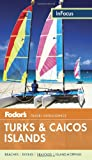 Fodors In Focus Turks & Caicos Islands (Travel Guide)