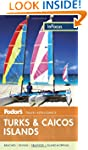 Fodor's In Focus Turks & Caicos Islan...