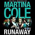 The Runaway (       UNABRIDGED) by Martina Cole Narrated by Lisa Coleman