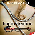 Improvisation Audiobook by Karis Walsh Narrated by Melissa Sternenberg