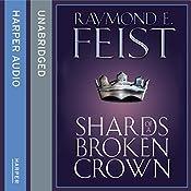 Shards of a Broken Crown | Raymond E. Feist
