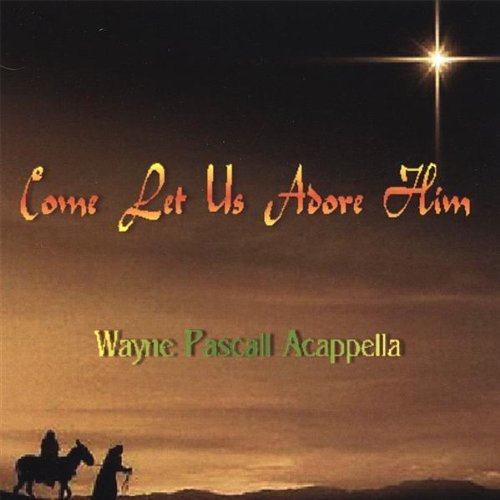 come-let-us-adore-him-by-wayne-pascall