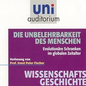 Die Unbelehrbarkeit des Menschen (Uni-Auditorium) Hörbuch