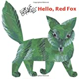 Hello Red Fox (The World of Eric Carle)
