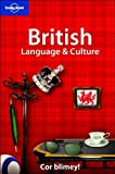 British Language and Culture (Lonely Planet Language Reference) David Else
