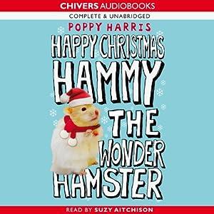 Happy Christmas, Hammy the Wonder Hamster   [Poppy Harris]
