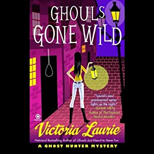 Ghouls Gone Wild: A Ghost Hunter Mystery | [Victoria Laurie]