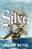 Silver: Return to Treasure Island (0307884880) by Motion, Andrew