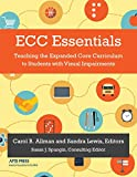 img - for ECC Essentials: Teaching the Expanded Core Curriculum to Students with Visual Impairments book / textbook / text book