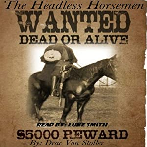 The Headless Horsemen | [Drac Von Stoller]