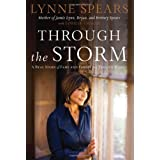 Through The Storm: A Real Story Of Fame And Family In A Tabloid Worldby Lynne Spears