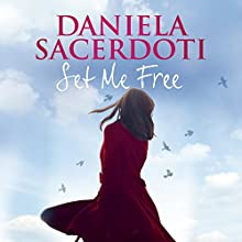 Set Me Free (       UNABRIDGED) by Daniela Sacerdoti Narrated by Helen McAlpine