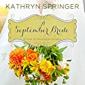 A September Bride: A Year of Weddings Novella, Book 10 Audiobook by Kathryn Springer Narrated by Julie Lyles Carr
