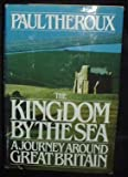 The Kingdom by the Sea: A Journey Around Great Britain (0395346452) by Theroux, Paul