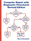 Computer Repair with Diagnostic Flowcharts: Troubleshooting PC Hardware Problems from Boot Failure to Poor Performance, Revised Edition deals and discounts