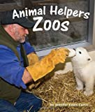 Jennifer Keats Curtis Animal Helpers: Zoos