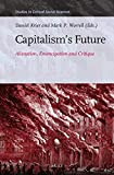 Capitalism S Future: Alienation, Emancipation and Critique (Studies in Critical Social Sciences)