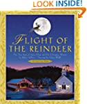 Flight of the Reindeer: The True Stor...