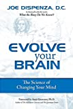 img - for Evolve Your Brain: The Science of Changing Your Mind book / textbook / text book